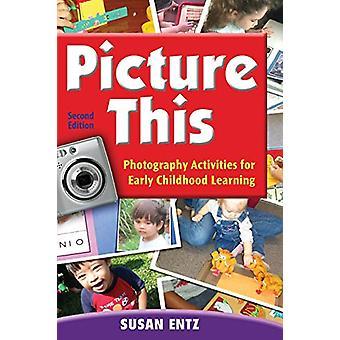 صورة هذا -- أنشطة التصوير للتعلم في مرحلة الطفولة المبكرة من قبل