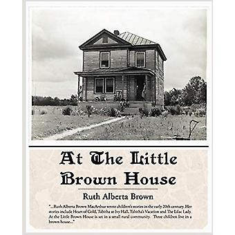 At the Little Brown House by Ruth Alberta Brown - 9781438508962 Book