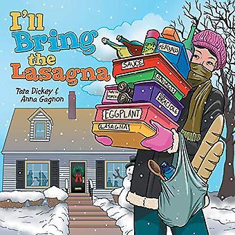 I'll Bring the Lasagna by Tara Dickey - 9781480875067 Book