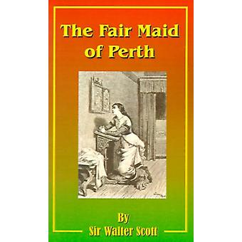 The Fair Maid of Perth - Or St. Valentine's Day by Sir Walter Scott -