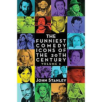 The Funniest Comedy Icons of the 20th Century - Volume 2 by John Stan