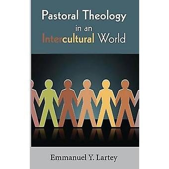 Pastoral Theology in an Intercultural World by Emmanuel Y Lartey - 97