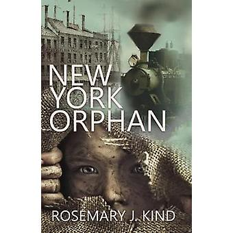 New York Orphan by Rosemary J. Kind - 9781909894358 Book