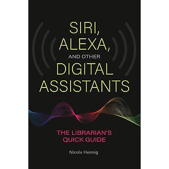 Siri Alexa en andere digitale assistenten door Nicole Hennig
