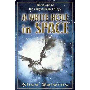 Et hvidt hul i rummet: Book en af chrystellean trilogien