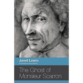 The Ghost of Monsieur Scarron door Janet Lewis & gt; Introductie door Kevin Haworth