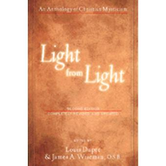 Light from Light Second Edition by Edited by Louis Dupre & Edited by James A Wiseman