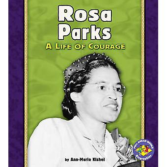 Rosa Parks  A Life of Courage Pull Ahead Biographies by Ann Marie Kishel