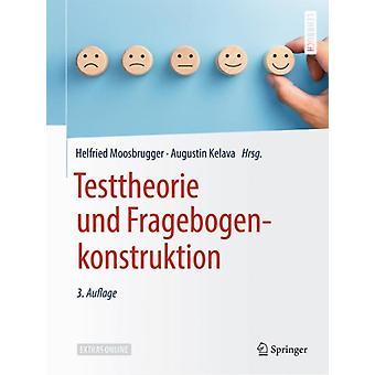 Testtheorie Und Fragebogenkonstruktion by Edited by Helfried Moosbrugger & Edited by Augustin Kelava
