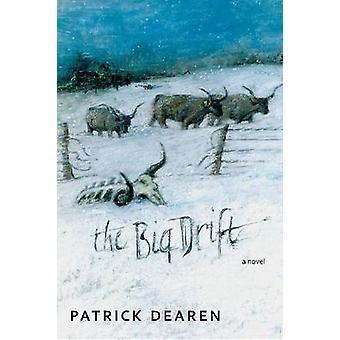 The Big Drift - A Novel by Patrick Dearen - 9780875655703 Book