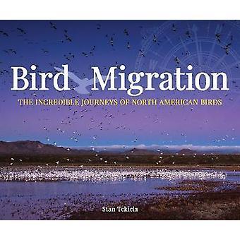 Bird Migration - The Incredible Journeys of North American Birds door St