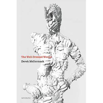 The Well-Dressed Wound by Derek McCormack - 9781584351740 Book