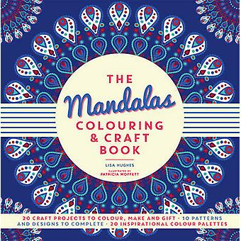 Mandalas farvning & Craft Book med Lisa Hughes - Patricia Moffett