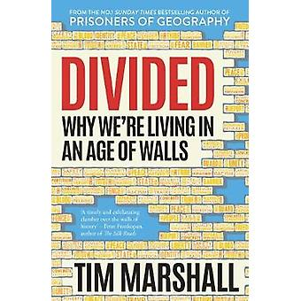 Divided - Why We're Living in an Age of Walls by Tim Marshall - 978178