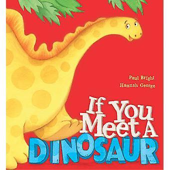 Erfüllst du einen Dinosaurier von Paul Bright - Hannah George - 9781848955417