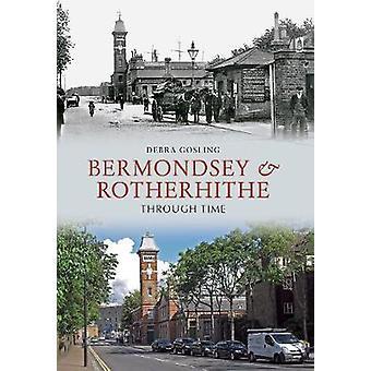 Bermondsey & روثيرهيثي عبر الزمن من ديبرا غوسلينغ-978144560644