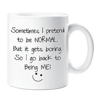 Sometimes I Pretend to be Normal Mug
