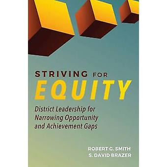 Striving for Equity - District Leadership for Narrowing Opportunity an
