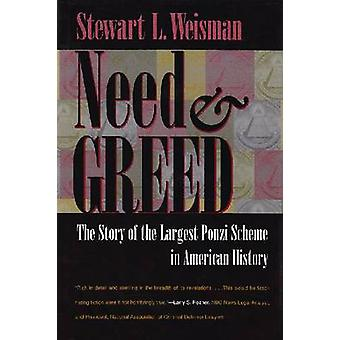 Need and Greed - The Story of the Largest Ponzi Scheme in American His