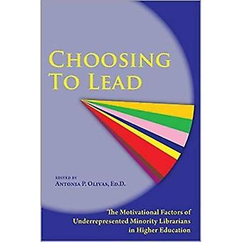 Choosing to Lead: The Motivational Factors of Underrepresented Minority Librarians in Higher Education