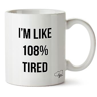 Hippowarehouse que sou como 108% cansado impresso caneca copo cerâmico 10oz