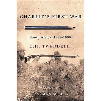 Charlie's First War - South Africa - 1899-1900 by C. H. Tweddell - 978