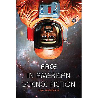 Race in American Science Fiction by Lavender & Isiah & III