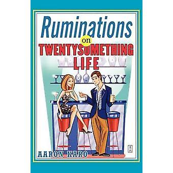 Ruminations على الحياة توينتيسوميثينج بكارو & آرون