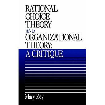 Teoria Choice razionale e teoria organizzativa A critica di Zey & Maria