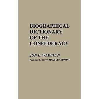 Diccionario biográfico de la Confederación por Wakelyn & Jon L.