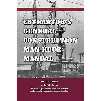 Estimators General Construction Manhour Manual by Page & John S.