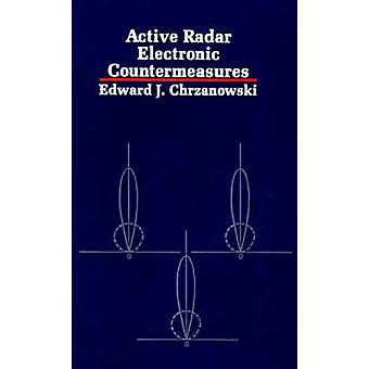 Active Radar Electronic Countermeasures by Chrzanowski & Edward J.