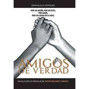 Amigos de Verdad Novela Con Un Mensaje de Superacion Amor y Amistad. von Enriquez & Estanislao S.
