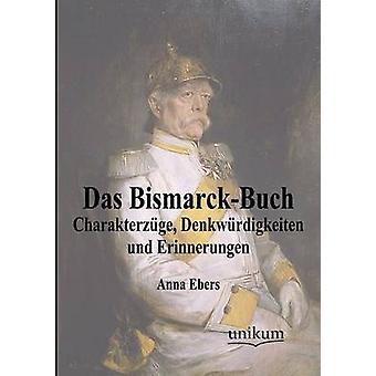 Das BismarckBuch av Ebers & Anna