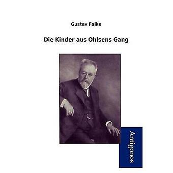 Die Kinder Aus Ohlsens Gang by Falke & Gustav