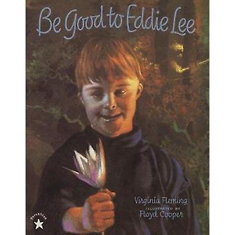 Be Good to Eddie Lee by Virginia Fleming - 9780698115828 Book
