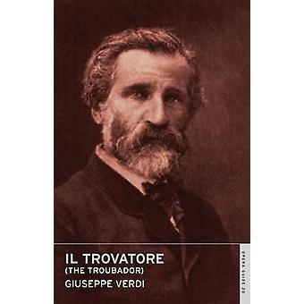 Il Trovatore by Giuseppe Verdi - John Nicholas - Tom Hammond - 978071
