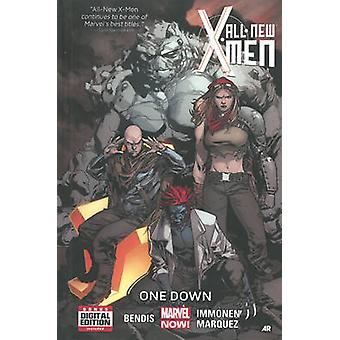 All-New X-Men Volume 5 - One Down (Marvel Now) by Brian Michael Bendis