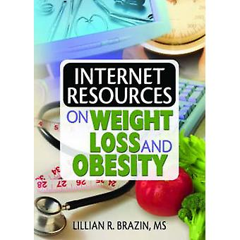 Internet Resources on Weight Loss and Obesity by Lillian R. Brazin -