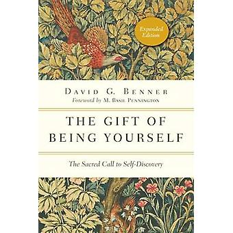 The Gift of Being Yourself - The Sacred Call to Self-Discovery by Davi