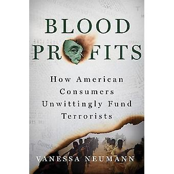 Blood Profits - How American Consumers Unwittingly Fund Terrorists by