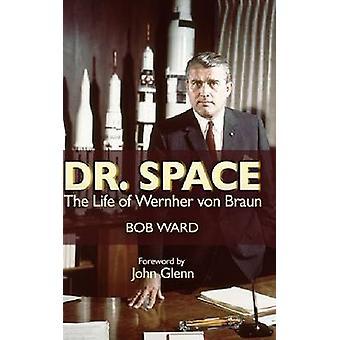 Dr. Space - The Life of Werner Von Braun by Bob Ward - 9781591149279 B