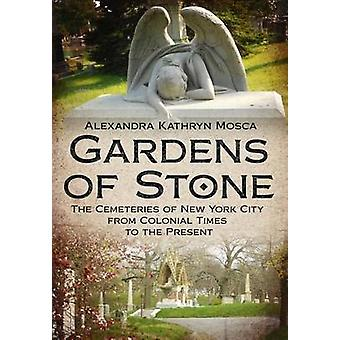 Gardens of Stone - The Cemeteries of New York City from Colonial Times