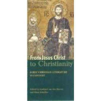 From Jesus Christ to Christianity - Early Christian Literature in Cont