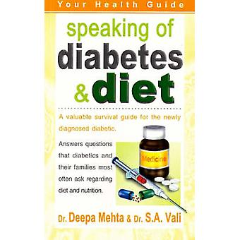 Speaking of Diabetes and Diet - Your Health Guide by Deepa Mehta - S.