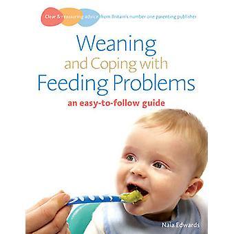 Avvänjning och Coping med matningsproblem - en lätt att följa Guide av