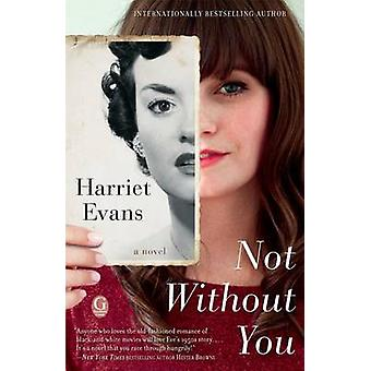 Not Without You by Harriet Evans - 9781476746036 Book