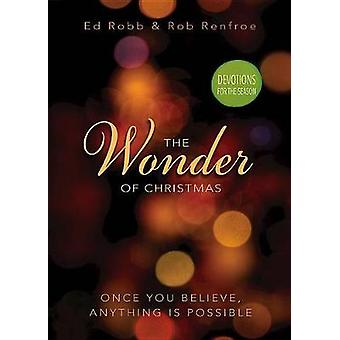 The Wonder of Christmas Devotions for the Season - Once You Believe -