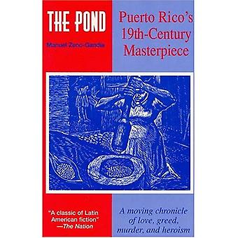 The Pond: Puerto Rico's Classic 19th Century Novel: a Moving Chronicle about Love, Greed, Murder and Heroism