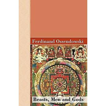 Beasts Men and Gods by Ossendowski & Ferdinand